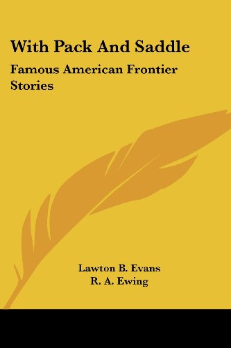 With Pack and Saddle: Famous American Frontier Stories