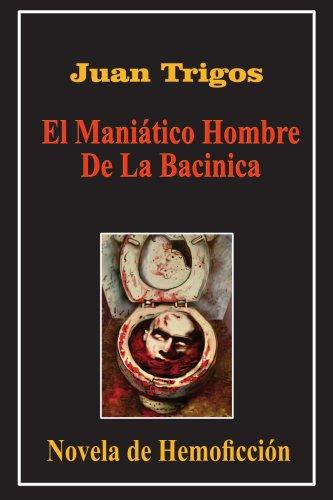 Maniatico El Hombre De La Bacinica