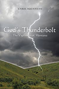 God's Thunderbolt: The Vigilantes Of Montana by Carol Buchanan ebook deal