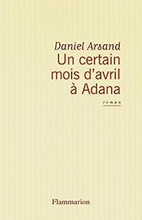 Un certain mois d'avril à Adana, Arsand, Daniel