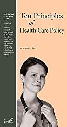 Ten Principles of Health Care Policy (Legislative Principles Series, Number 3)