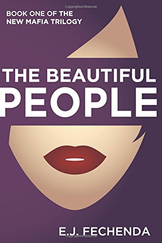 The Beautiful People: Volume 1 (The New Mafia Trilogy)