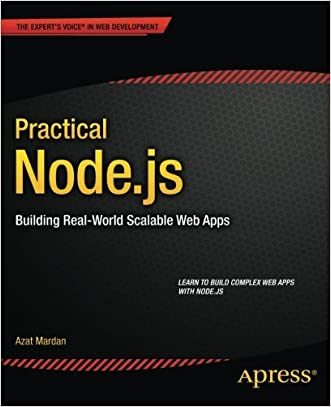 Practical Node.js: Building Real-World Scalable Web Apps written by Azat Mardan