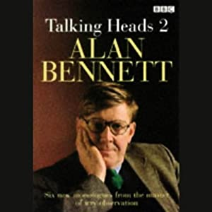 Talking Heads | [Alan Bennett]