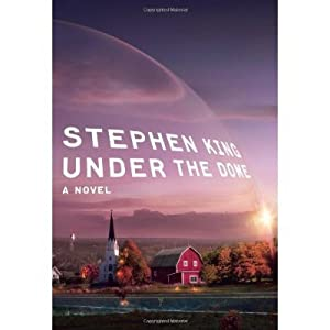 by Stephen King Under the Dome, A Novel 1 edition
