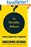 The Portable Atheist: Essential Readi...