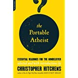 The Portable Atheist: Essential Readings for the Nonbelieverby Christopher Hitchens