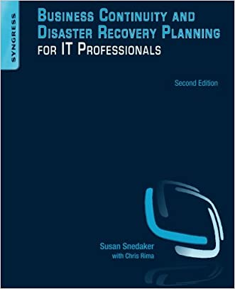 Business Continuity and Disaster Recovery Planning for IT Professionals, Second Edition
