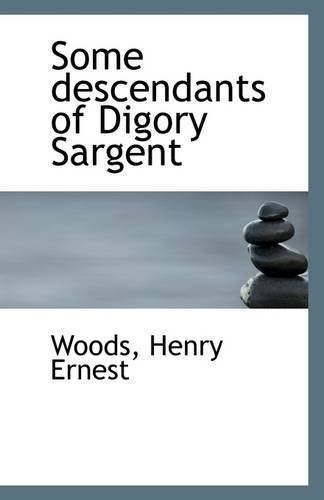Some descendants of Digory Sargent