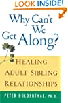 Why Can't We Get Along: Healing Adult...