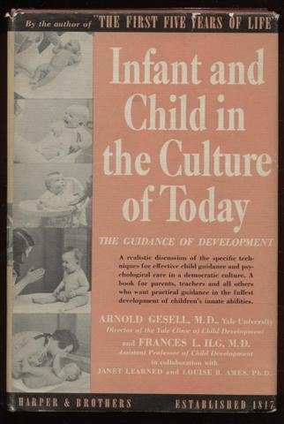 Infant and child in the culture of today: The guidance of development in home and nursery school, Arnold Gesell