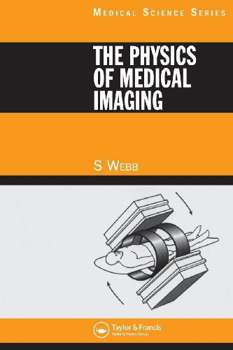 The Physics Of Medical Imaging (Medical Science Series)
