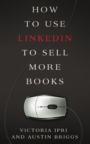free kindle book How to Use LinkedIn to Sell More Books (Writer's Platform Book 2)