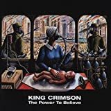 The Power To Believe by King Crimson