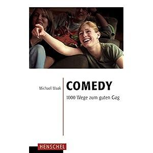Comedy: 1000 Wege zum guten Gag