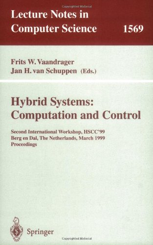 Hybrid Systems: Computation and Control: Second International Workshop, HSCC'99, Berg en Dal, The Netherlands, March 29-31, 1999 Proceedings (Lecture Notes in Computer Science)