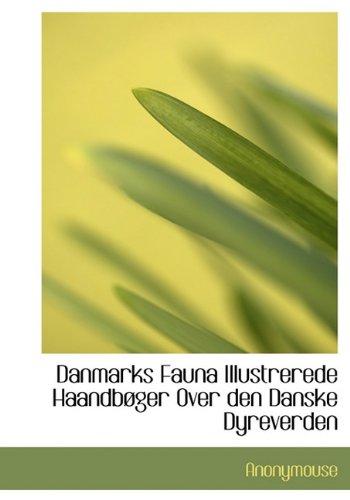 Danmarks Fauna Illustrerede Haandbøger Over den Danske Dyreverden