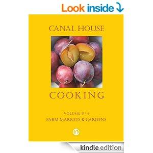 Canal House Cooking Volume N° 4: Farm Markets & Gardens