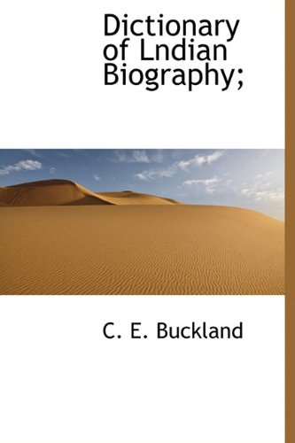 Dictionary of Lndian Biography;