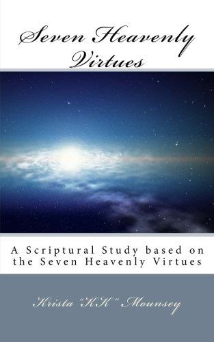 Seven Heavenly Virtues: A Scriptural Study based on the Seven Heavenly Virtues