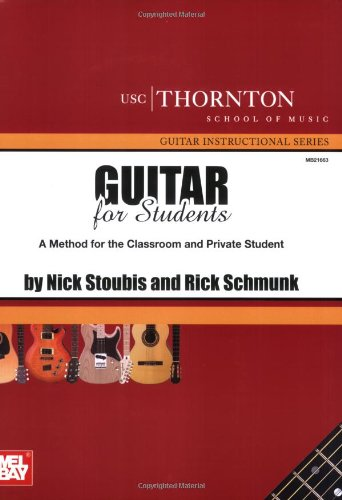 Guitar For Students (Usc) A Method For The Classrooom And Private Student (Usc Thornton School Of Music Guitar Instructional Series)