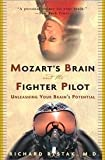 Mozart's Brain And The Fighter Pilot - Unleashing Your Brain's Potential