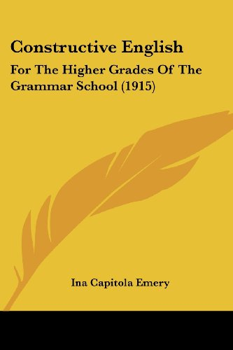 Constructive English: For the Higher Grades of the Grammar School (1915)