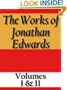 The Works of Jonathan Edwards: Volume I & II