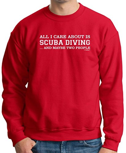 All I Care About Is Scuba Diving And Maybe 2 People Premium Crewneck Sweatshirt Medium Deep Red