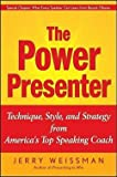 img - for Jerry Weissman: The Power Presenter : Technique, Style, and Strategy from America's Top Speaking Coach (Hardcover); 2009 Edition book / textbook / text book