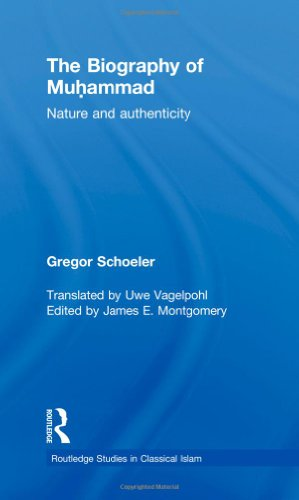 The Biography of Muhammad: Nature and Authenticity (Routledge Studies in Classical Islam)