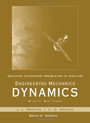 Solving Dynamics Problems in MATLAB by Brian Harper t/a...