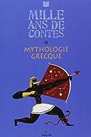 Mille ans de contes: Mythologie grecque