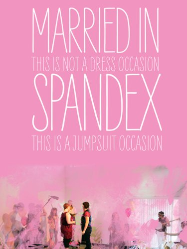 Married in Spandex