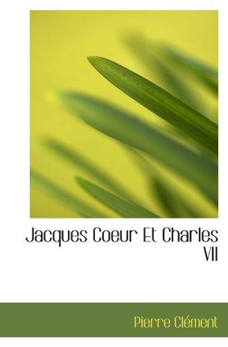 Jacques Coeur Et Charles VII