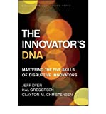 img - for [ THE INNOVATOR'S DNA: MASTERING THE FIVE SKILLS OF DISRUPTIVE INNOVATORS ] By Dyer, Jeff ( Author) 2011 [ Hardcover ] book / textbook / text book