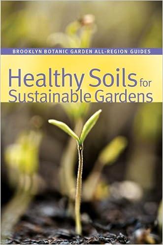 Healthy Soils for Sustainable Gardens (Brooklyn Botanic Garden All-Region Guide) written by Niall Dunne