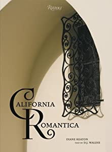 California Romantica: Spanish Colonial and Mission-Style Houses BY:Lori Munoz