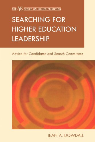 Searching for Higher Education Leadership: Advice for Candidates and Search Committees (The ACE Series on Higher Education) PDF