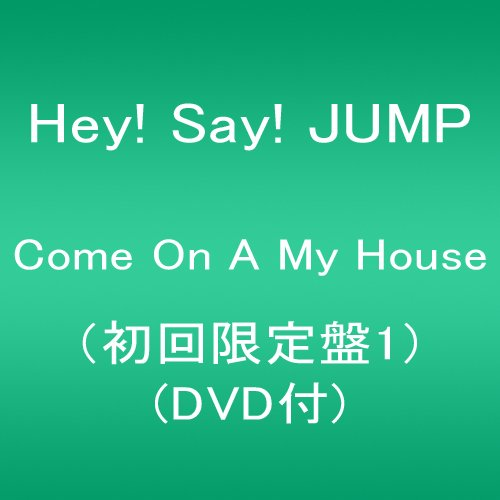 Hey!_Say!_JUMP Come_On_A_my_House