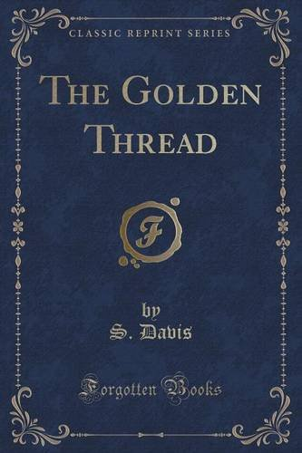 The Golden Thread (Classic Reprint)
