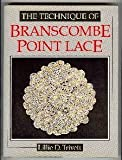 img - for The Technique of Branscombe Point Lace by Trivett, Lillie D. (1991) Hardcover book / textbook / text book