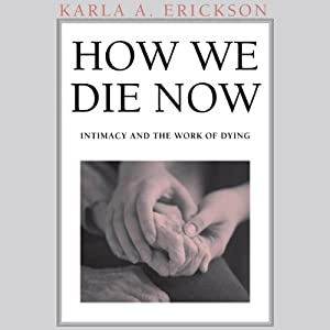 How We Die Now Audiobook