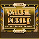 41pstjEskHL. SL160  Valerie Porter and the Scarlet Scandal [Download]