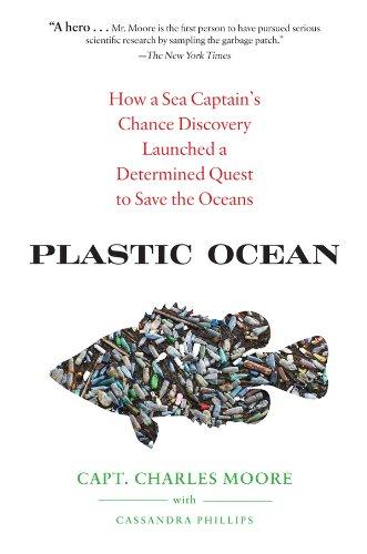 Capt. Charles Moore - Plastic Ocean