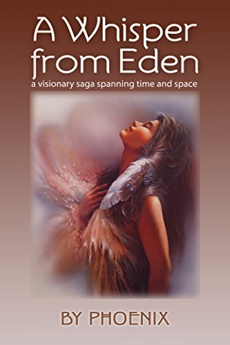 A WHISPER FROM EDEN: A Visionary Saga Spanning Time and Space, an American Indian Tribe Being Influenced by Two Ancient Societies from Another Galaxy. (A Whisper From Space compare prices)