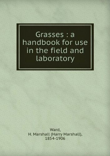 Grasses: a handbook for use in the field and laboratory