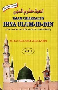 Imam Gazzali's Ihya Ulum-Ud-Din/the Revival of Religious Learnings