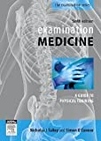 Examination Medicine: A Guide to Physician Training, 6e (The Examination) [Paperback] [2009] 6 Ed. Nicholas J. Talley MD (N.S.W.) PhD (Syd.) FRACP, Simon OConnor MBBS FRACP DDU