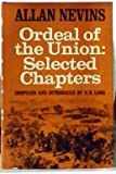 Ordeal of the Union;: Selected chapters (0684134144) by Nevins, Allan